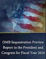 OMB Sequestration Preview Report to the President and Congress for Fiscal Year 2016