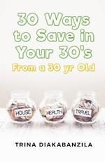 30 Ways to Save in Your 30's from a 30 Year Old