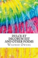 Dulce Et Decorum Est and Other Poems