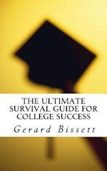 The Ultimate Survival Guide for College Success