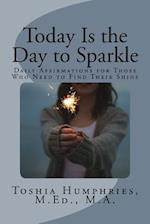 Today Is the Day to Sparkle