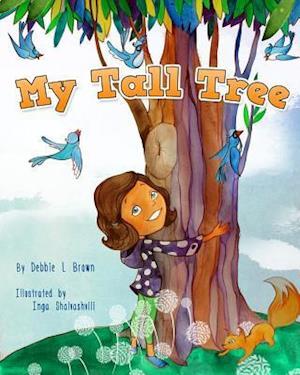 Bog, paperback My Tall Tree af Debbie L. Brown