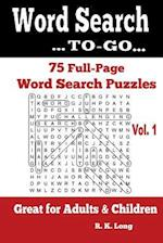 Word Search To-Go, Volume 1 af R. K. Long