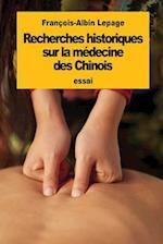 Recherches Historiques Sur La Medecine Des Chinois