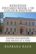 Kingston Ontario Book 1 in Colour Photos