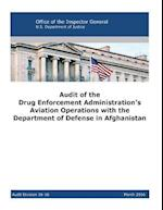 Audit of the Drug Enforcement Administration's Aviation Operations with the Department of Defense in Afghanistan