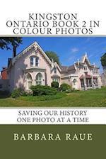 Kingston Ontario Book 2 in Colour Photos
