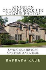 Kingston Ontario Book 3 in Colour Photos