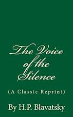 The Voice of the Silence (a Classic Reprint)