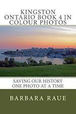 Kingston Ontario Book 4 in Colour Photos