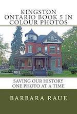 Kingston Ontario Book 5 in Colour Photos