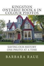 Kingston Ontario Book 6 in Colour Photos
