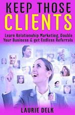 Keep Those Clients