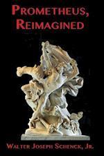 Prometheus, Reimagined