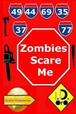 Zombies Scare Me