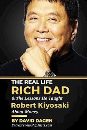 The Real Life Rich Dad & the Lessons He Taught Robert Kiyosaki about Money af Entrepreneurship Facts