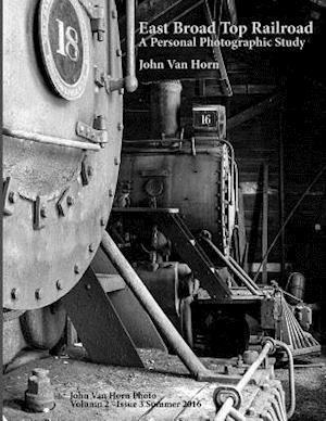 East Broad Top Railroad af John Van Horn
