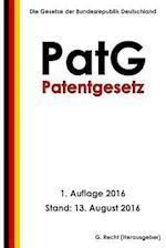 Patentgesetz (Patg), 1. Auflage 2016