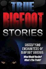 True Bigfoot Stories af Roger P. Mills