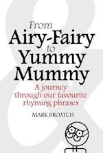 From Airy-Fairy to Yummy Mummy