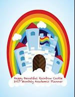Happy Beautiful Raibow Castle 2017 Monthly Academic Planner