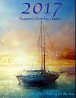 2017 Academic Monthly Planner Beautiful Sailing on the Sea