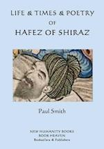 Life & Times & Poetry of Hafez of Shiraz