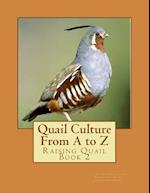 Quail Culture from A to Z