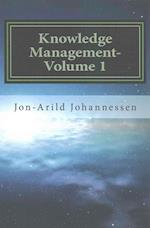Knowledge Management- Volume 1
