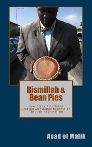 Bog, paperback Bismillah & Bean Pies af Asad El Malik