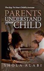 Parents Understand Your Child