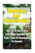 Gardening and Homesteading