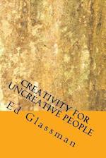 Creativity for Uncreative People