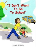 I Don't Want to Go to School Book in Color