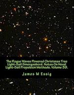 The Rogue Waves Powered Christmas Tree Light-Sail Smorgasbord. Notes on Novel Light-Sail Propulsion Methods. Volume 39.