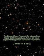 The Rogue Waves Powered Christmas Tree Light-Sail Smorgasbord. Notes on Novel Light-Sail Propulsion Methods. Volume 40.