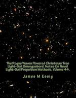 The Rogue Waves Powered Christmas Tree Light-Sail Smorgasbord. Notes on Novel Light-Sail Propulsion Methods. Volume 44.