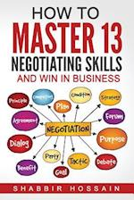 How to Master 13 Negotiating Skills and Win in Business