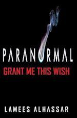 Paranormal Grant Me This Wish