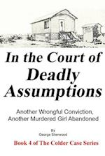 In the Court of Deadly Assumptions