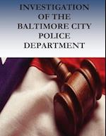 Investigation of the Baltimore City Police Department