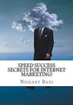 Speed Success Secrets for Internet Marketing!