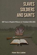 Slaves, Soldiers and Saints