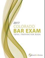 2017 Colorado Bar Exam Total Preparation Book