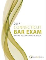 2017 Connecticut Bar Exam Total Preparation Book