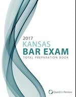 2017 Kansas Bar Exam Total Preparation Book