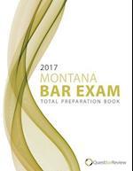 2017 Montana Bar Exam Total Preparation Book