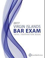 2017 Virgin Islands Bar Exam Total Preparation Book