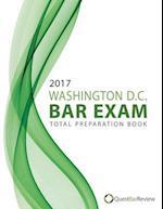 2017 Washington D.C. Bar Exam Total Preparation Book