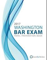 2017 Washington Bar Exam Total Preparation Book